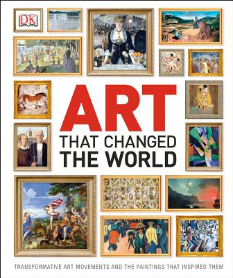 Art That Changed the World By Dorling Kindersley, Inc. (COR)